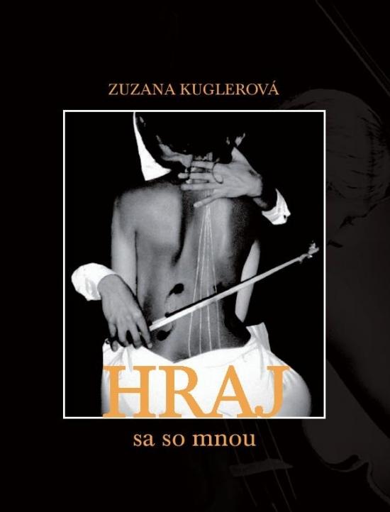 HRAJ (sa so mnou) - Zuzana Kuglerová