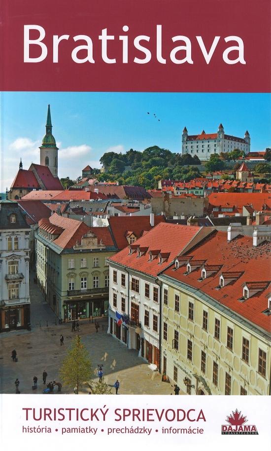 Bratislava- Turistický sprievodca - Juraj Kucharík
