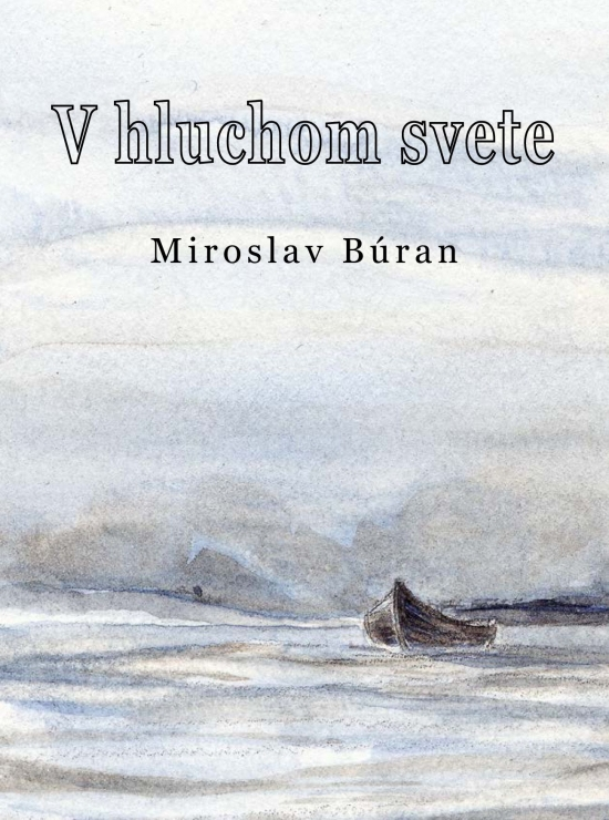 V hluchom svete - Miroslav Búran