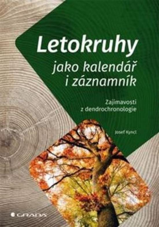 Letokruhy jako kalendář i záznamník - Zajímavosti z dendrochronologie - Josef Kyncl