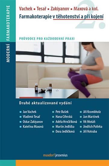 Farmakoterapie v těhotenství a při kojení - 2.vydání - Jan Vachek a kolektiv