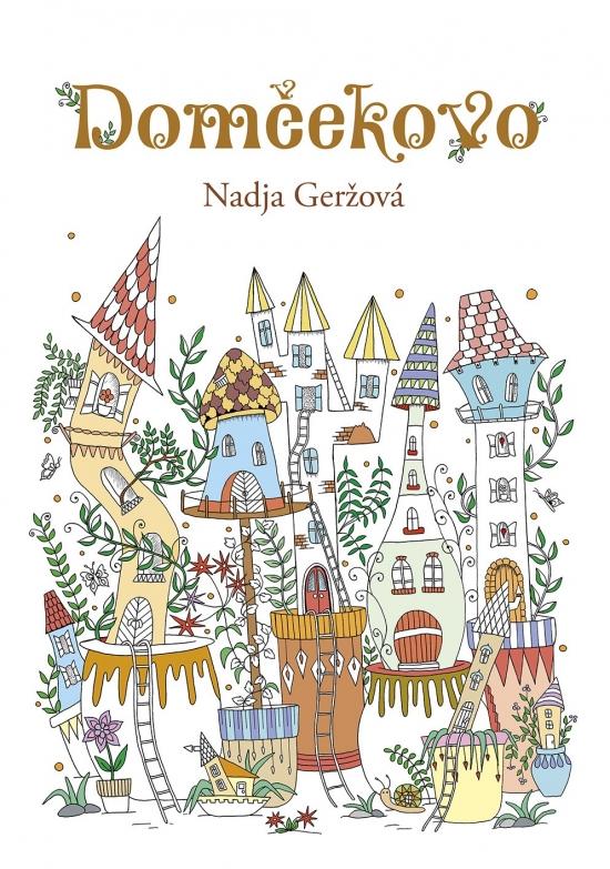 Domčekovo- antistresová maľovánka pre deti - Nadja Geržová