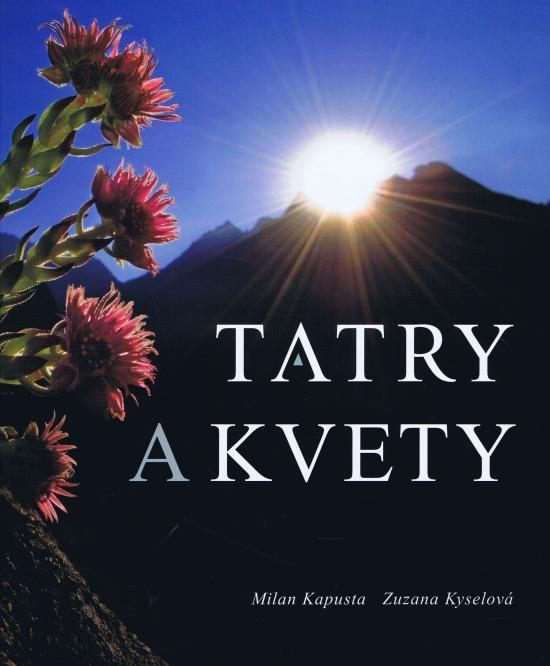 Tatry a kvety - Milan Kapusta, Zuzana Kyselová