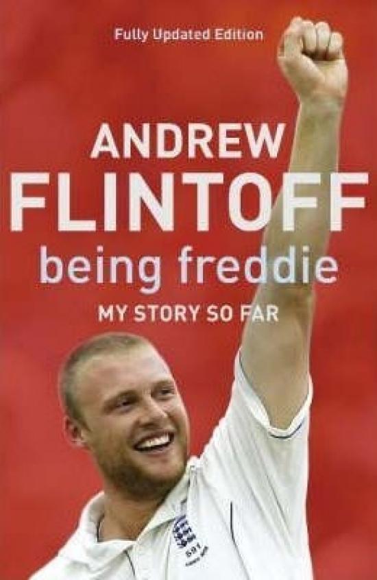 Being Freddie : My Story So Far - Andrew Flintoff