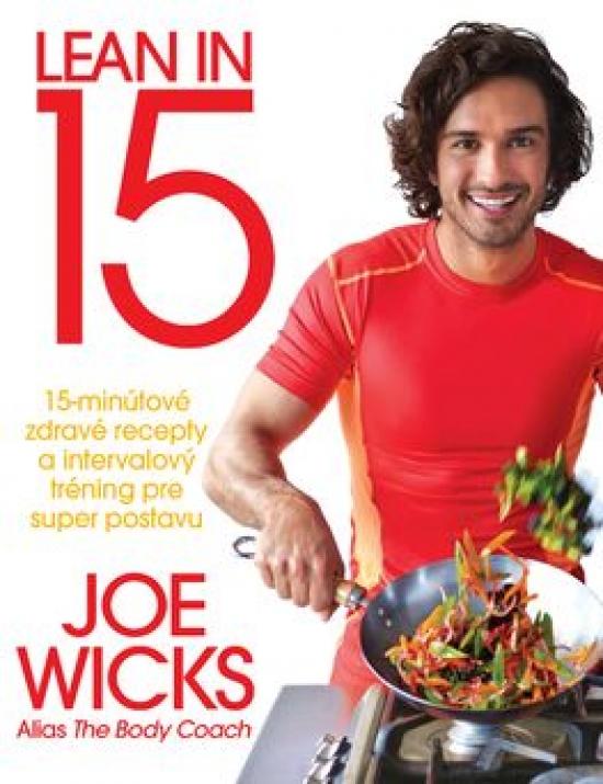 #Lean in 15. 15-minútové zdravé recepty a intervalový tréning pre super postavu - Joe Wicks