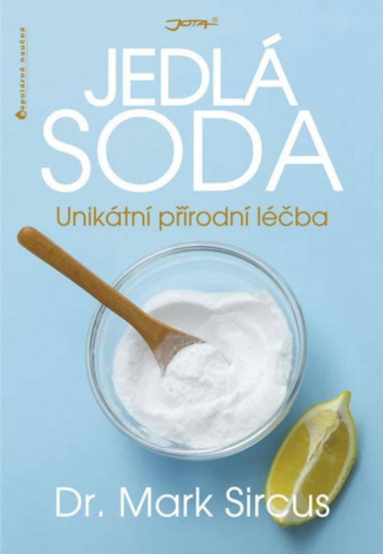 Jedlá soda - Unikátní přírodní léčba - Mark Sircus