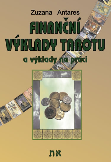 Finanční výklady tarotu a výklady na práci - Zuzana Antares