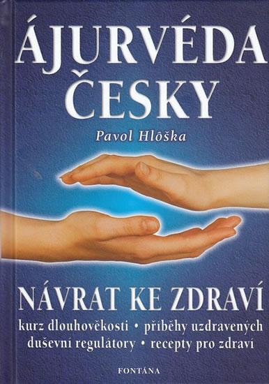 Ájurvéda česky - Návrat ke zdraví - Pavel Hloška