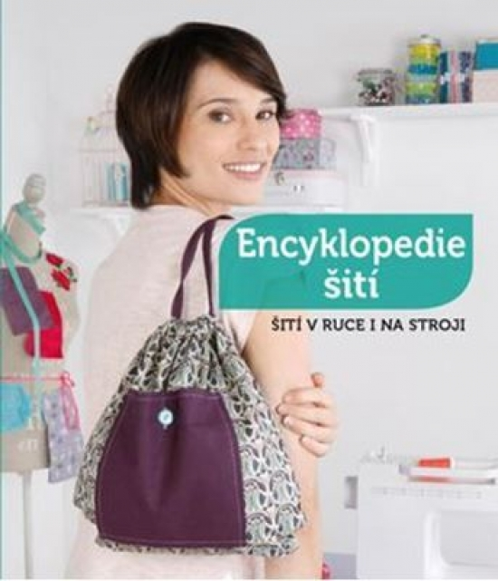 Encyklopedie šití - Šití v ruce i na stroji