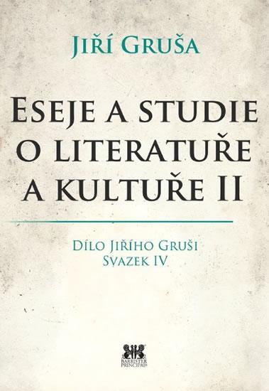 Eseje a studie o literatuře a kultuře II - Jiří Gruša