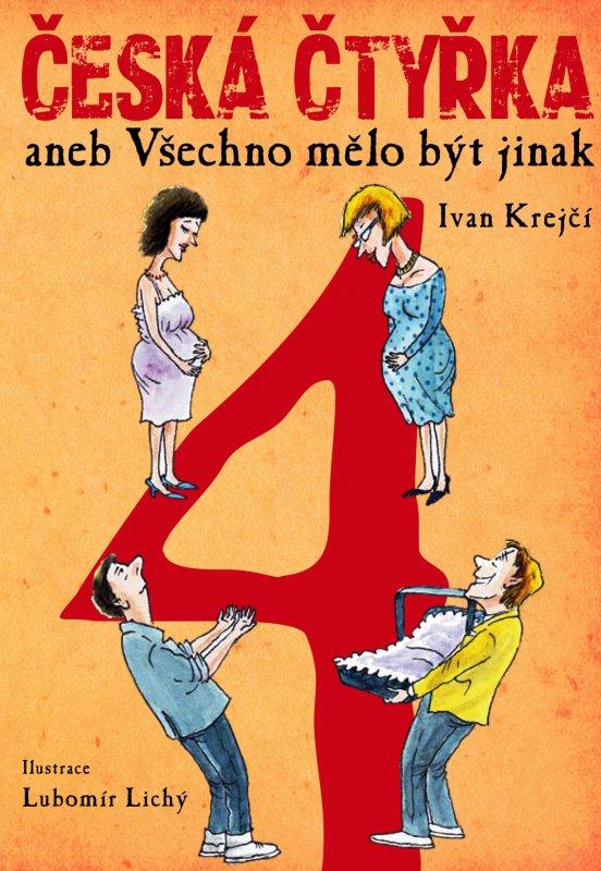 Česká čtyřka aneb Všechno mělo být jinak - Ivan Krejčí