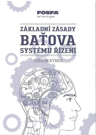 Základní zásady Baťova systému řízení - 4.vydání - Zdeněk Rybka