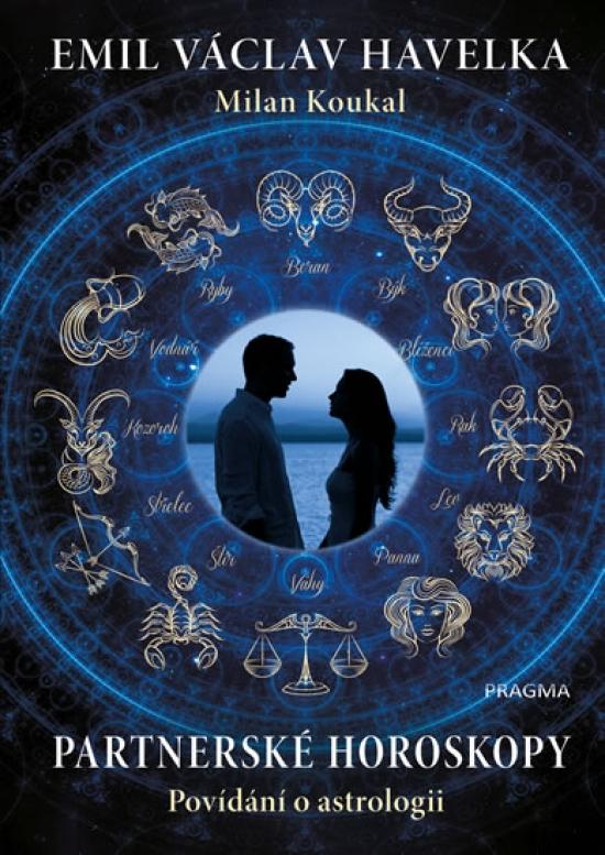 Partnerské horoskopy - Povídání o astrologii - Emil Havelka, Milan Koukal