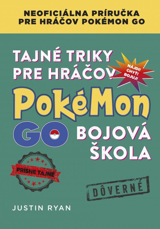 Tajné triky pre hráčov Pokémon GO: Bojová škola - Justin Ryan
