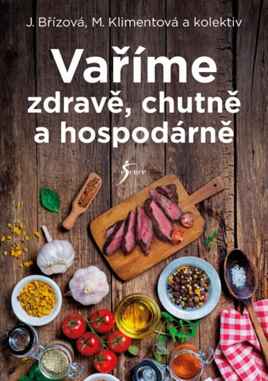 Vaříme zdravě, chutně a hospodárně - 20.vydání - Maryna, Joza Břízová, Klimentová a kolektiv