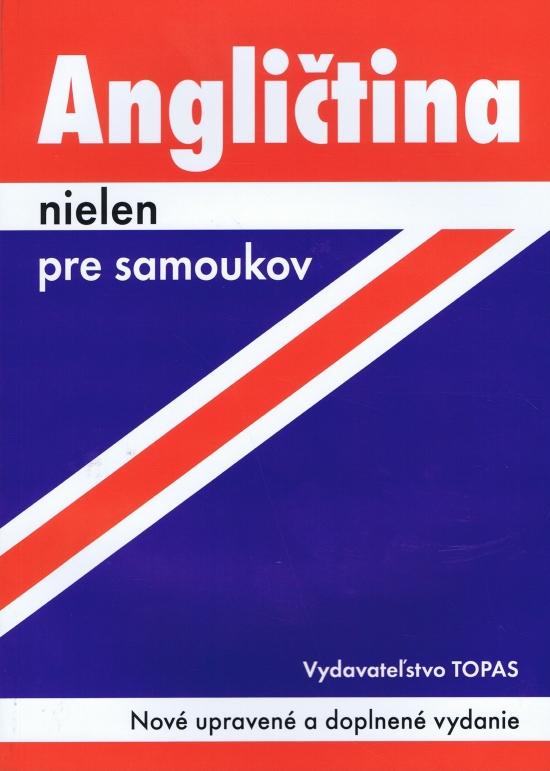 Angličtina nielen pre samoukov-2.vydanie-Nové upravené a doplnené vydanie