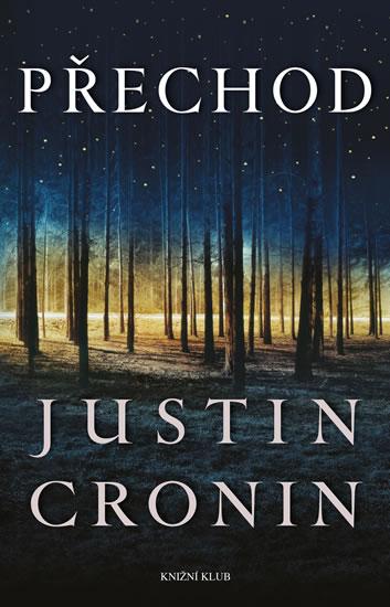 Přechod 1: Přechod - 2.vydání - Justin Cronin