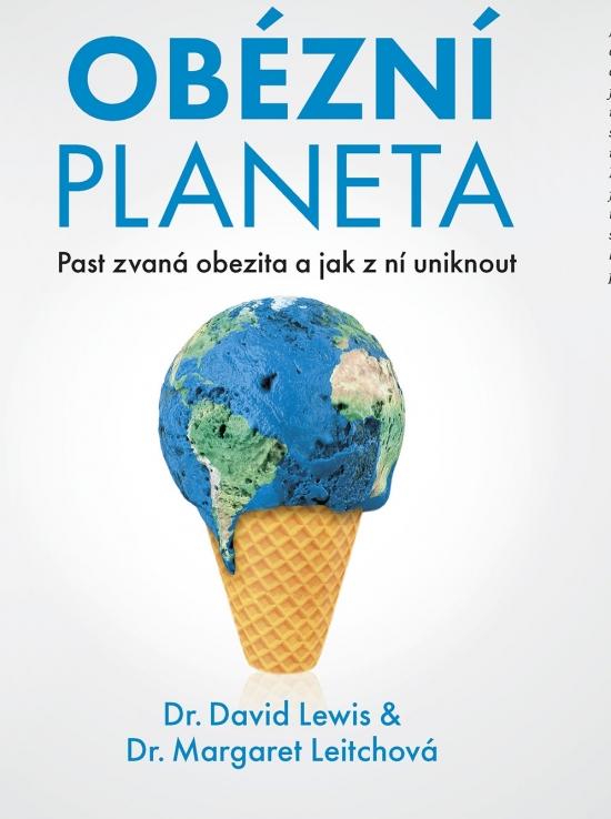 Obézní planeta - Past zvaná obezita a jak z ní uniknout - Margaret Leitchová, David Lewis