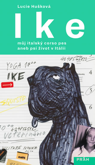 Ike - Můj italský corso pes aneb psí život v Itálii - Lucie Hušková