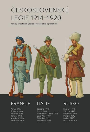 Československé legie 1914-1920 - Katalog k výstavám Československé obce legionářské - Milan Mojžíš