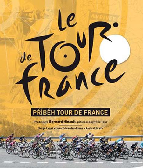 Příběh Tour de France - kolektív Laget Serge a