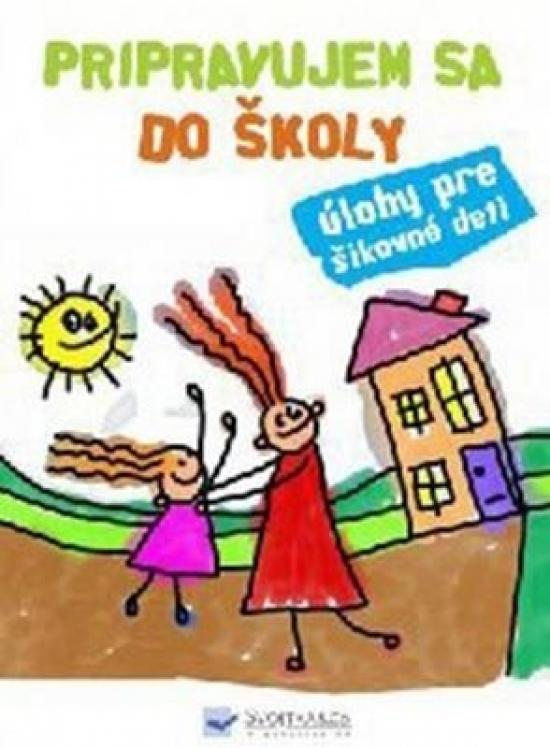 Pripravujem sa do školy - úlohy pre šikovné deti