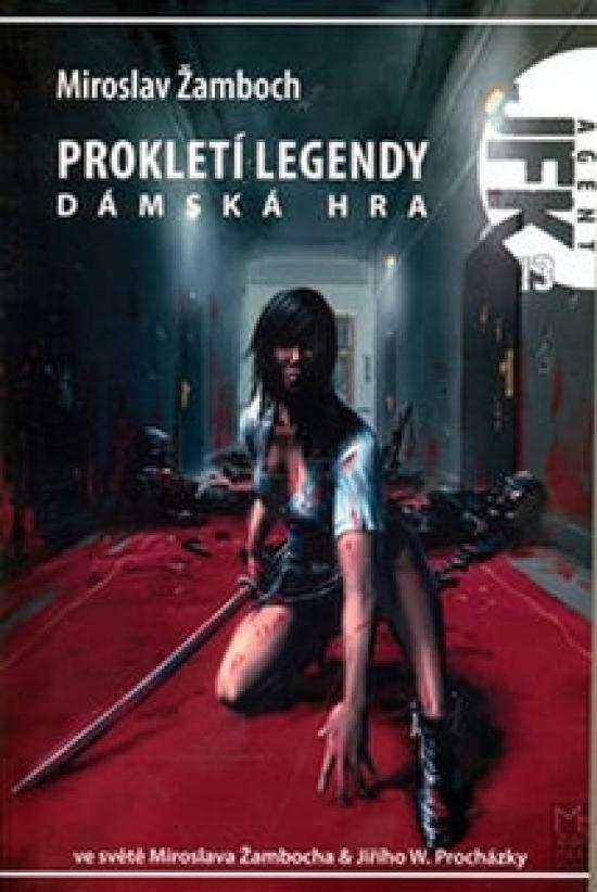 Agent JFK 013 - Prokletí legendy - Dámská hra - Miroslav Žamboch