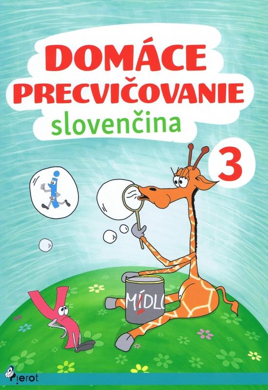 Domáce precvičovanie - Slovenský jazyk 3.trieda - Jana Hrabková