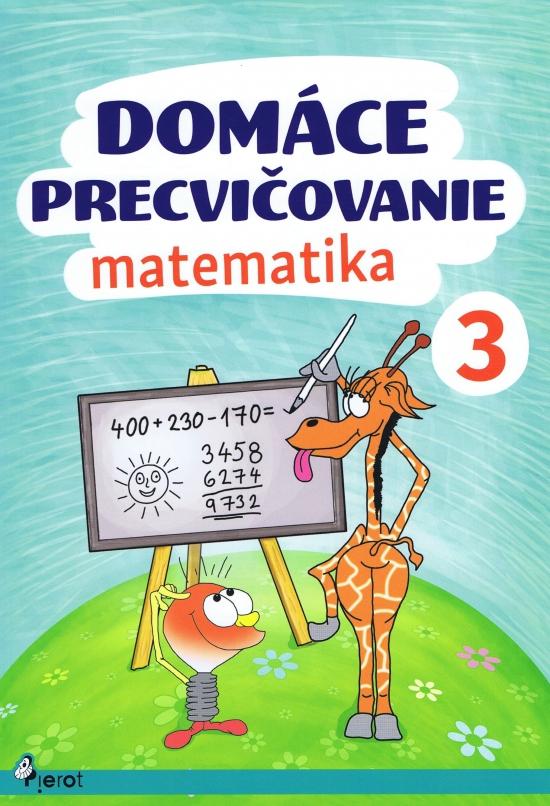 Domáce precvičovanie - Matematika 3.trieda