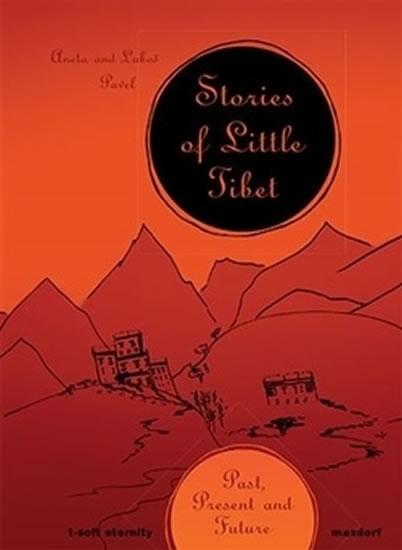 Stories of Little Tibet - Aneta Pavlová, Luboš Pavel