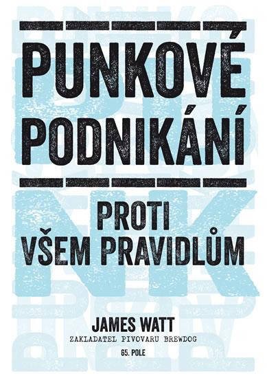 Punkové podnikání - Proti všem pravidlům - James Watt