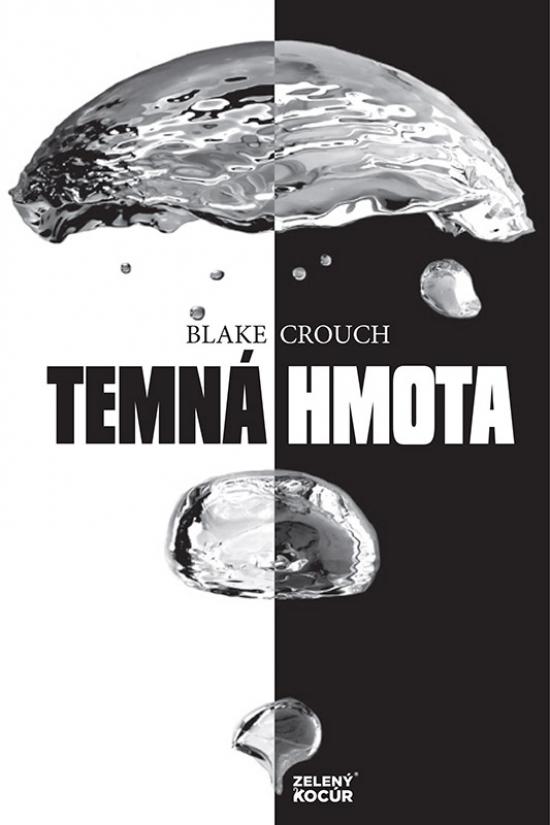 Temná hmota - Blake Crouch
