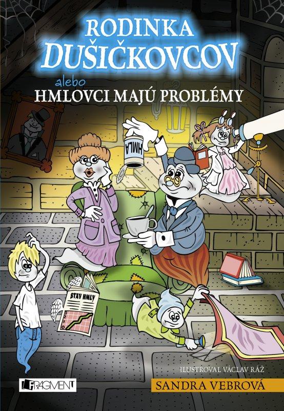 Rodinka Dušičkovcov alebo Hmlovci majú problémy - Sandra Vebrová