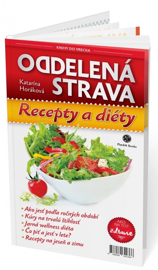 Oddelená strava :Recepty a diéty (nov.vydanie) - Katarína Horáková