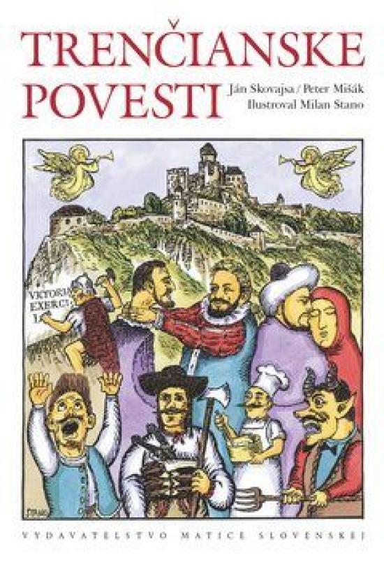 Trenčianske povesti - Milan Stano,Peter Mišák,Ján Skovajsa