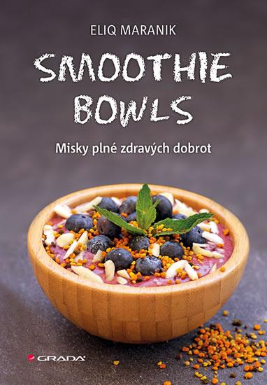 Smoothie bowls - Misky plné zdravých dobrot - Eliq Maranik