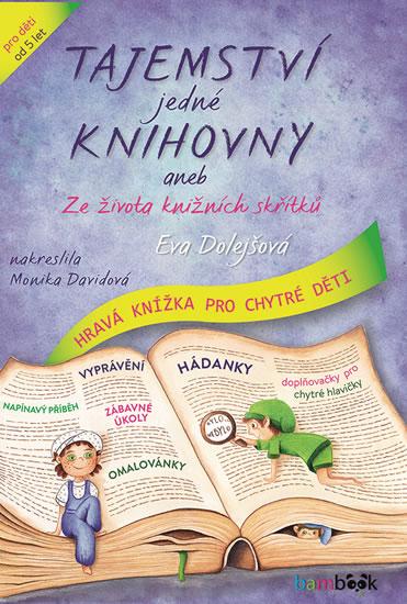 Tajemství jedné knihovny - Ze života knižních skřítků - Eva Dolejšová