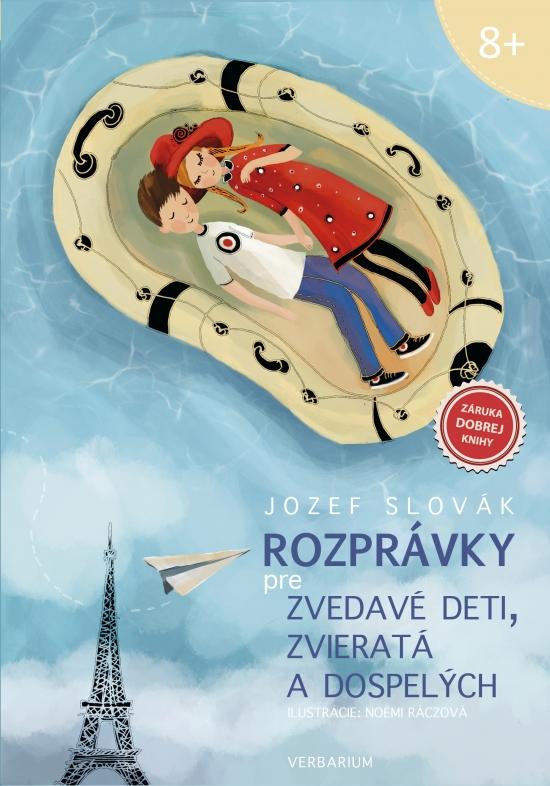 Rozprávky pre zvedavé deti, zvieratá a dospelých - Jozef Slovák