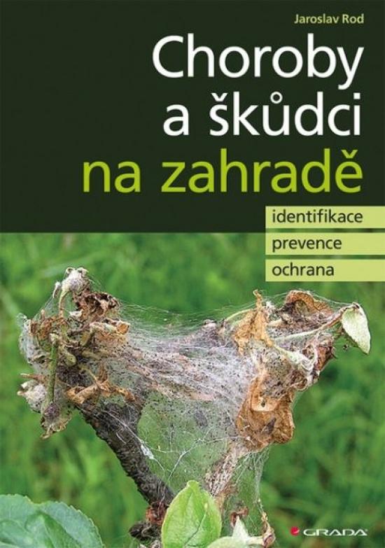 Choroby a škůdci na zahradě - identifikace, prevence a ochrana - Jaroslav Rod
