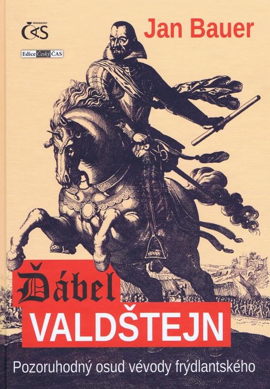 Ďábel Valdštejn - Pozoruhodný osud vévody frýdlantského