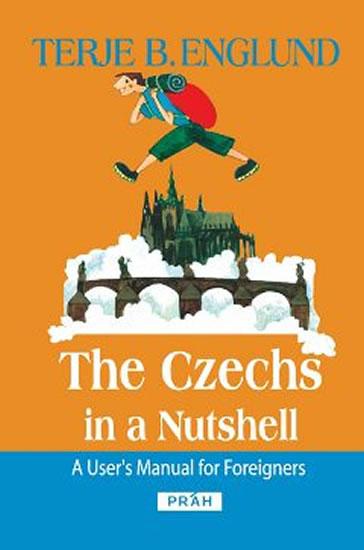 The Czechs in a Nutshell - Terje B. Englund