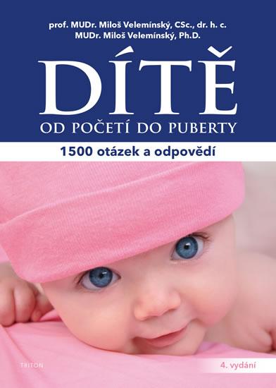 Dítě od početí do puberty - 1500 otázek a odpovědí- 4.vydání - Miloš Velemínský