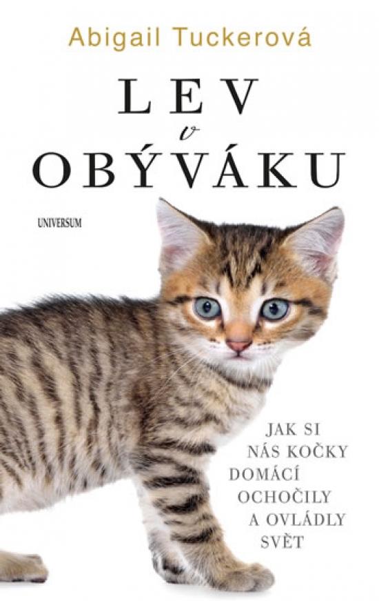 Lev v obýváku: Jak si nás domácí kočky.. - Abigail Tuckerová