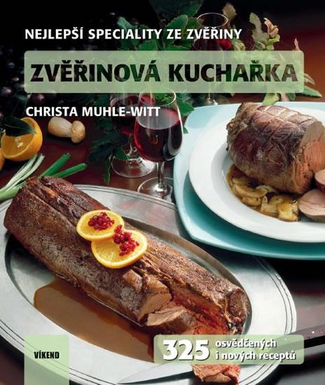 Zvěřinová kuchařka - 325 osvědčených i nových receptů