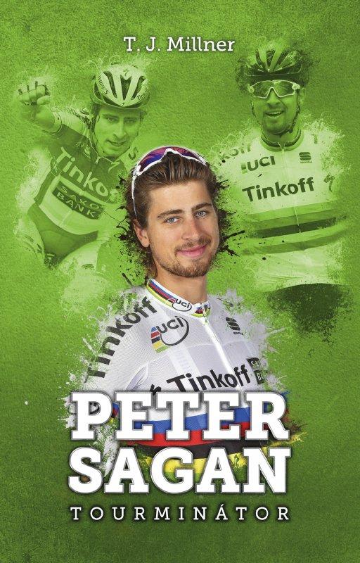 Peter Sagan: tourminátor - T.J. Millner