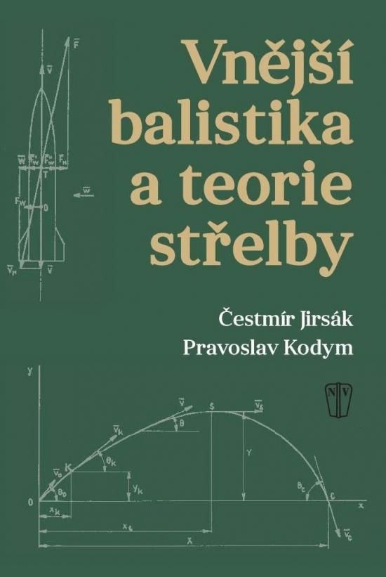 Vnější balistika a teorie střelby - Čestmír Jirsák,Pravoslav Kodym