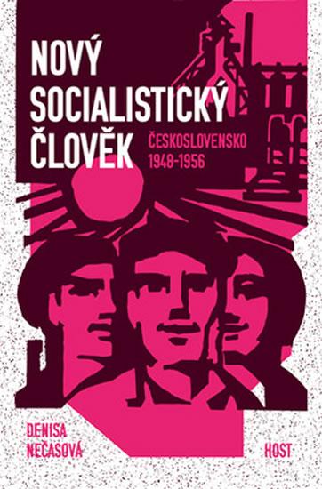 Nový socialistický člověk - Československo 1948–1956