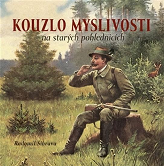 Kouzlo myslivosti na starých pohlednicích - Radomil Šibrava