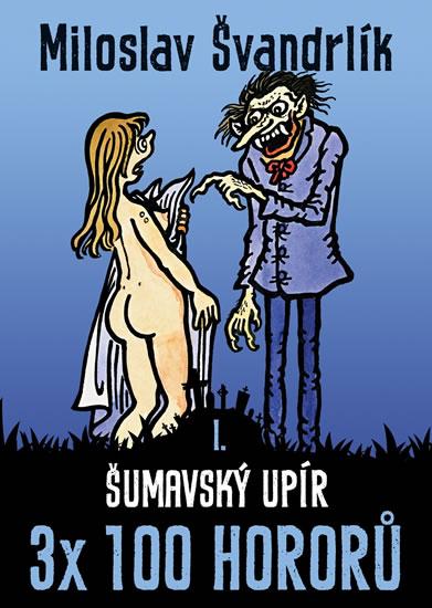 Šumavský upír 3 x 100 hororů - kniha I.