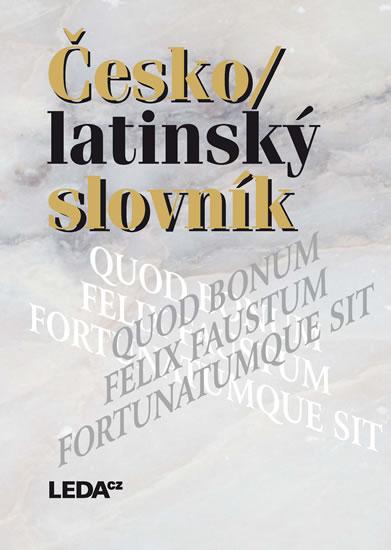 Česko/latinský slovník - 3.vydání - Zdeněk Quitt, Pavel Kucharský